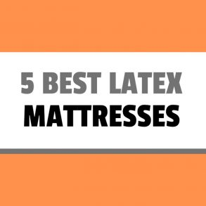 5 best latex mattresses