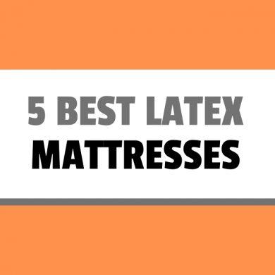 5 best latex mattresses